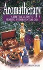 Aromatherapy: A Lifetime Guide to Healing With Essential Oils