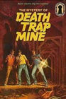 MYSTERY OF THE DEATH TRAP MINE (The Three Investigators Mystery Series, 24)