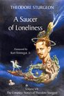 A Saucer of Loneliness Volume VII The Complete Stories of Theodore Sturgeon
