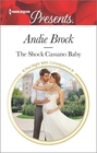 The Shock Cassano Baby (One Night with Consequences) (Harlequin Presents, No 3428)