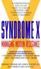 Syndrome X  Managing Insulin Resistance