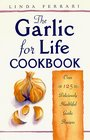 The Garlic for Life Cookbook