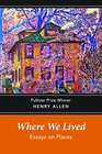 Where We Lived Essays on Places