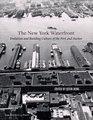 The New York Waterfront  Evolution and Building Culture of the Port and Harbor