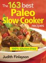 The 163 Best Paleo Slow Cooker Recipes 100 Gluten-Free