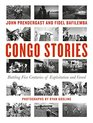 Congo Stories Battling Five Centuries of Exploitation and Greed