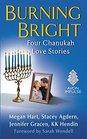 Burning Bright Four Chanukah Love Stories