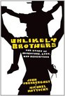 Unlikely Brothers Our Story of Adventure Loss and Redemption