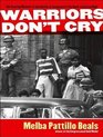 Warriors Don't Cry The Searing Memoir of the Battle to Integrate Little Rock's Central High