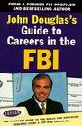 John Douglas's Guide to Careers in the FBI