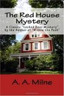 The Red House Mystery A Classic Locked Door Mystery by the Author of Winnie the Pooh