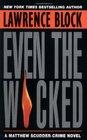 Even the Wicked (Matthew Scudder, Bk 13)