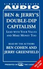 BEN  JERRY'S DOUBLE-DIP CAPITALISM LEAD W/YOUR VALUES  MAKE MONEY TOO CST  Lead With Your Values and Make Money Too