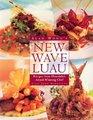 Alan Wong's New Wave Luau Recipes from Honolulu's Award-Winning Chef