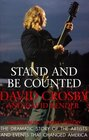 Stand and Be Counted Making Music Making History  The Dramatic Story of the Artists and Causes That Changed America