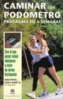 Caminar Con Podometro/ Pedometer Walking Con Los Que Ganar Salud Adelgazar Y Estar En Forma / Stepping Your way to Health Weight Loss and Fitness