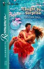 Caught by Surprise (Tale of the Sea) (Silhouette Romance, No 1614)