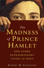 The Madness of Prince Hamlet