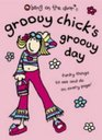 Groovy Chick's Groovy Day