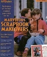 Marvelous Scrapbook Makeovers 100 New Ways to Give Your Scrapbook a Face-Lift