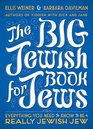 The Big Jewish Book for Jews Everything You Need to Know to Be a Really Jewish Jew