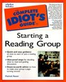 Complete Idiot's Guide to Starting a Reading Group