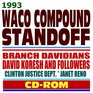 1993 Waco Compound Standoff and Tragedy  Branch Davidians, David Koresh (Vernon Howell) and Followers  ATF, FBI, Clinton Justice Dept., Janet Reno
