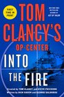 Tom Clancy's Op-Center Into the Fire A Novel