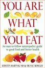 You are What You Eat Easy-to-follow Naturopathic Guide to Good Food and Better Health