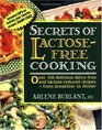 Secrets of Lactose-Free Cooking: Over 150 Delicious Dairy-Free and Lactose-Reduced Recipes-From Breakfast to Dinner