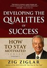 Developing the Qualities of Success How to Stay Motivated Volume I