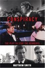 Conspiracy The Plot to Destroy the Kennedys