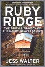 Ruby Ridge  The Truth and Tragedy of the Randy Weaver Family
