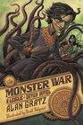 The Monster War A League of Seven Novel