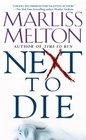 Next to Die (Navy SEALs Team Twelve, Bk 4)