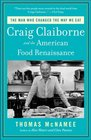 The Man Who Changed the Way We Eat Craig Claiborne and the American Food Renaissance