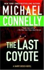 The Last Coyote (Harry Bosch, Bk 4)