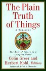 The Plain Truth of Things: A Treasury : The Role of Values in a Complex World