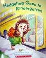 Hedgehog Goes to Kindergarten (Paperback and Audio CD)