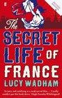 The Secret Life of France