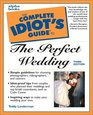 The Complete Idiot's Guide to the Perfect Wedding (3rd Edition)