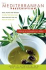 The Mediterranean Prescription : Meal Plans and Recipes to Help You Stay Slim and Healthy for the Rest of Your Life