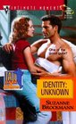 Identity: Unknown (Tall, Dark & Dangerous, Bk 8) (Silhouette Intimate Moments, No 974)