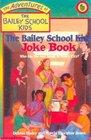 The Bailey School Kids Joke Book