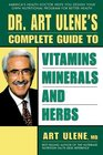 Dr Art Ulene's Complete Guide to Vitamins Minerals and Herbs