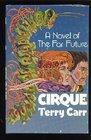 Cirque A novel of the far future