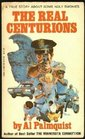 The Real Centurions