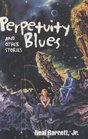 Perpetuity Blues and Other Stories