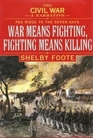 The Civil War A Narrative Pea Ridge to the Seven Days War Means Fighting Fighting Means Killing