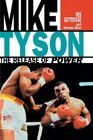 Mike Tyson The Release of Power